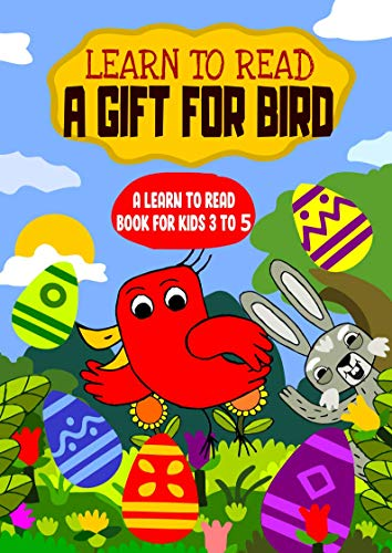 Learn to Read : A Gift For Bird ...