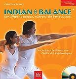 Indian Balance ® Den Körper bewegen, während die Seele ausruht: Das indianische Wissen vom Fliessen der Körperenergie. Stopper: Mit Begleitmusik auf CD. Der zuverlässige Fitnessberater - Christian de May