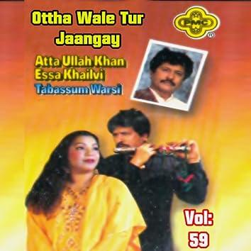 Ottha Wale Tur Jaangay, Vol. 59