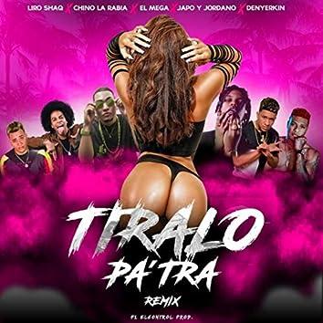 Tiralo Pa' Tra (Remix) [feat. Liro Shaq, El Mega, Denyerkin & Japo y Jordano]