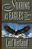 Soaring as Eagles: Stop Struggling Start Soaring