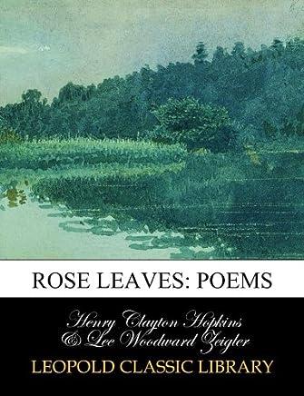 Rose leaves: poems