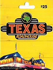 Redeemable at any one of our 350+ locations nationwide. Not valid for internet purchases. See back of Texas Roadhouse gift card for redemption information. No returns and no refunds on gift cards.
