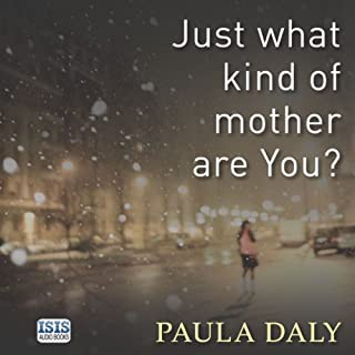 Just What Kind of Mother Are You?                   By:                                                                                                                                 Paula Daly                               Narrated by:                                                                                                                                 Laura Brattan                      Length: 9 hrs and 43 mins     351 ratings     Overall 4.4