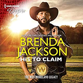 His to Claim     The Westmoreland Legacy              By:                                                                                                                                 Brenda Jackson                               Narrated by:                                                                                                                                 Ron Butler                      Length: 5 hrs and 15 mins     Not rated yet     Overall 0.0
