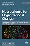 Neuroscience for Organizational Change: An Evidence-based Practical Guide to Managing Change (English Edition)