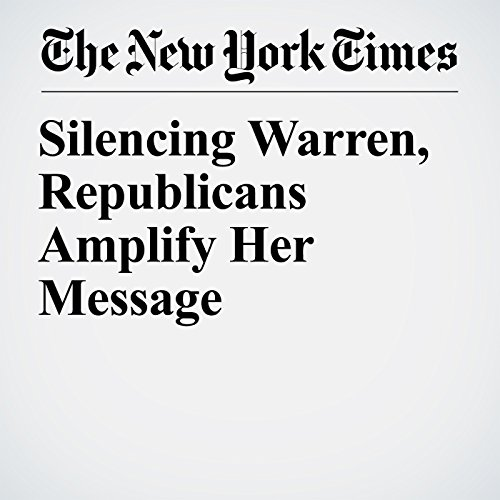 Silencing Warren, Republicans Amplify Her Message audiobook cover art