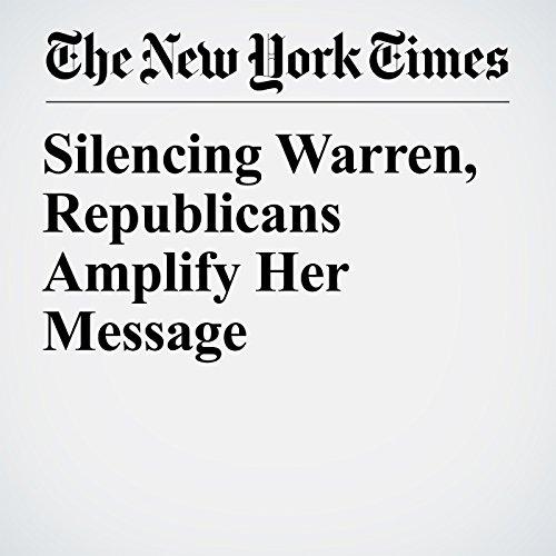 Silencing Warren, Republicans Amplify Her Message copertina