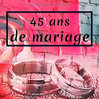 45 ans de mariage