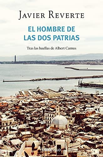 El hombre de las dos patrias: Tras las huellas de Albert Camus (Best Seller)