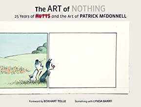 The Art of Nothing: 25 Years of Mutts and the Art of Patrick McDonnell