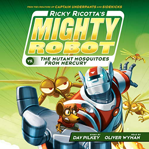 Ricky Ricotta's Mighty Robot vs. the Mutant Mosquitoes from Mercury: Ricky Ricotta, Book 2