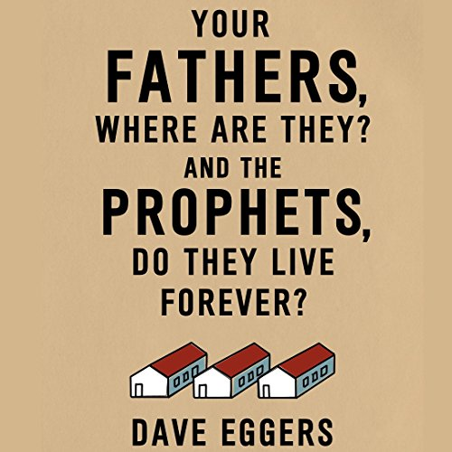 Your Fathers, Where Are They? And the Prophets, Do They Live Forever? audiobook cover art