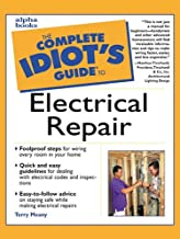 The Complete Idiot's Guide to Electrical Repair (English Edition)