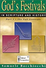 God's Festivals in Scripture and History: Part 2: The Fall Festivals