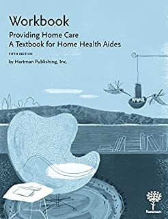 Workbook for Providing Home Care: A Textbook for Home Health Aides, 5e