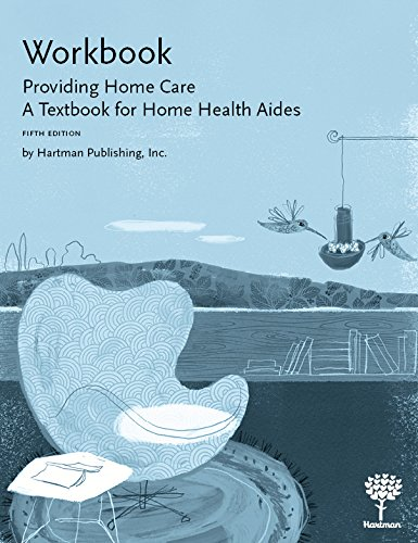 Compare Textbook Prices for Workbook for Providing Home Care: A Textbook for Home Health Aides, 5e 5 Edition ISBN 9781604250688 by Hartman Publishing Inc.