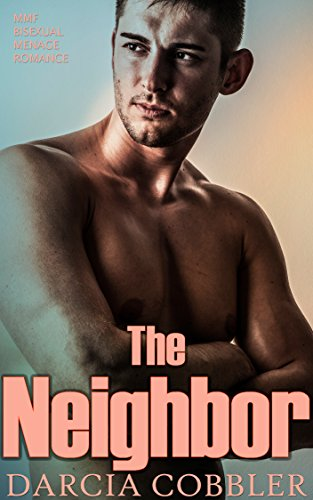The Neighbor: MMF Bisexual Menage Romance