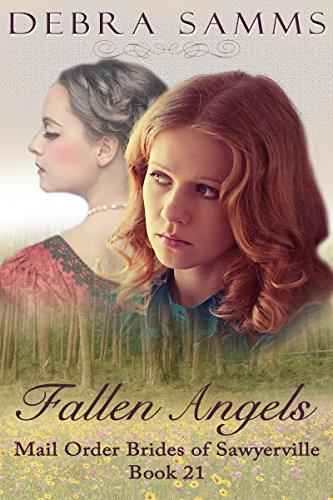 MAIL ORDER BRIDE: Fallen Angels - Sweet Clean Historical Western Romance (Sawyerville Mail Order Brides Series Book 21) by [Debra Samms]