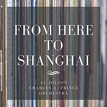 From Here to Shanghai