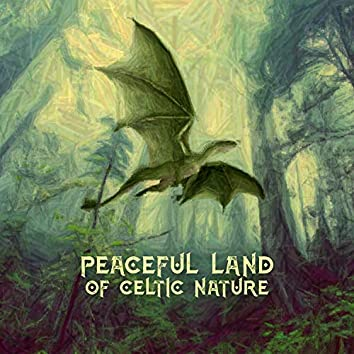 Peaceful Land of Celtic Nature: Oasis of Dreams, Calm Spirits of the Trees, Tranquil Gaelic Lore, Earth Fairy Sanctuary