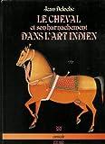 Le cheval et son harnachement dans l'art indien