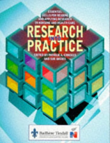 Research Into Practice: Essential Skills for Reading and Applying Research in Nursing and Health Care