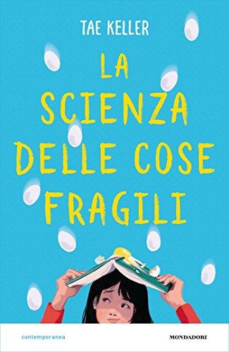 La scienza delle cose fragili (Italian Edition)