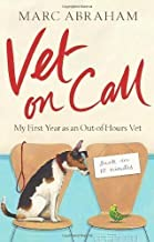 Vet on Call: My First Year as an Out-of-Hours Vet by Abraham, Marc [03 March 2011]