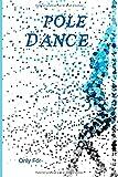 Pole Dance   Comment J'ai progressé  : 100 pages  Planifiez vos Figures  ...
