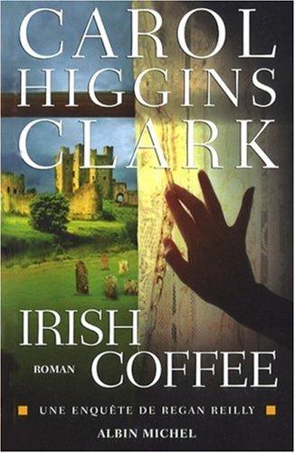 Irish coffee: Une enquête de Regan Reilly