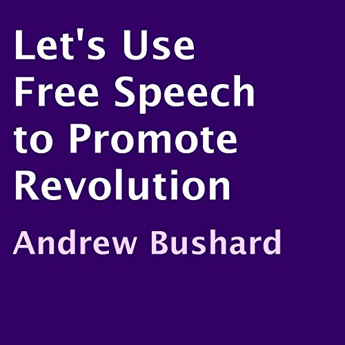 Let's Use Free Speech to Promote Revolution audiobook cover art