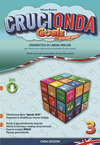 Crucionda goals. Enigmistica di lingua inglese. Per la Scuola media. Con espansione online (Vol. 3)