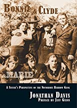Bonnie and Clyde and Marie: A Sister's Perspective on the Notorious Barrow Gang by Jonathan Davis (2014-10-08)