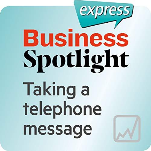 Business Spotlight express - Kompetenzen: Wortschatz-Training Business-Englisch - Eine telefonische Nachricht entgegennehmen Titelbild