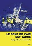 Le fond de l'air est jaune (Sciences humaines (H.C.)) - Format Kindle - 10,99 €