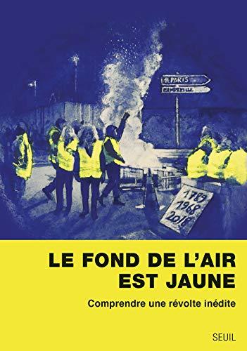 Le fond de l'air est jaune (Sciences humaines (H.C.)) (French Edition)
