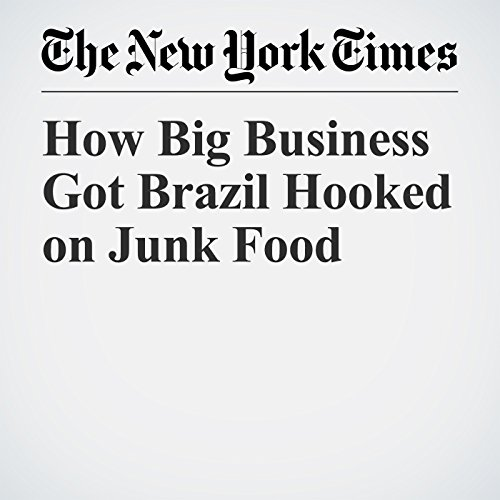 How Big Business Got Brazil Hooked on Junk Food audiobook cover art