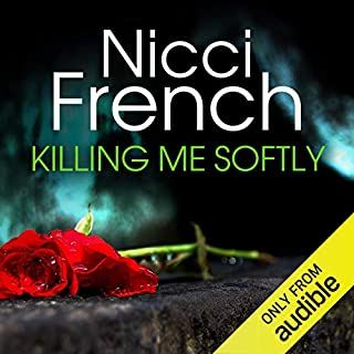 Killing Me Softly                   By:                                                                                                                                 Nicci French                               Narrated by:                                                                                                                                 Lisa Coleman                      Length: 9 hrs and 59 mins     12 ratings     Overall 4.3