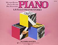 BASTIEN PIANO LIVELLO PREPARATORIO Metodo per lo Studio del Pianoforte Rugginenti Editore WP200I ISBN: 9788876651878