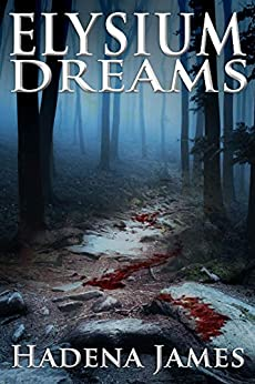 Elysium Dreams (Dreams & Reality Series Book 2) by [Hadena James, Krissy Smith]