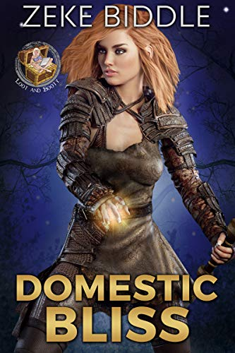 Domestic Bliss (Loot and Booty Book 5)