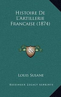 Histoire de L'Artillerie Francaise (1874)