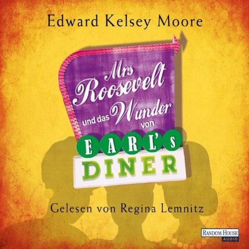 Mrs Roosevelt und das Wunder von Earl's Diner audiobook cover art
