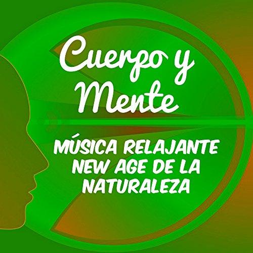 Cuerpo y Mente - Música Relajante New Age de la Naturaleza para Frecuencia Cerebral Dormir Bien Reiki Chakras con Sonidos Instrumentales Binaurales