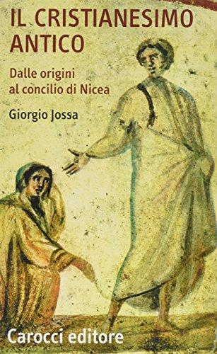 Il cristianesimo antico dalle origini al Concilio di Nicea