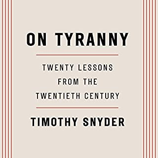On Tyranny     Twenty Lessons from the Twentieth Century              By:                                                                                                                                 Timothy Snyder                               Narrated by:                                                                                                                                 Timothy Snyder                      Length: 1 hr and 47 mins     2,862 ratings     Overall 4.6