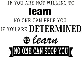 RUKI If You are not Willing to Learn no one can Help You if You are Determined to Learn no one can Stop You Wall Decal Vinyl Sticker Art Room Decor - 23