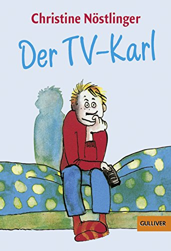 Der TV-Karl: Aus dem Tagebuch des Anton M., aufgefunden bei der endgültigen Räumung der Wohnung der Anna M. in Kleinfrasdorf