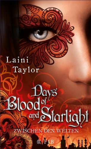 Days of Blood and Starlight: Zwischen den Welten (Daughter Of Smoke And Bone: Zwischen den Welten 2)
